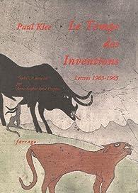 Le Temps des Inventions : Lettres 1902-1905 par Paul Klee