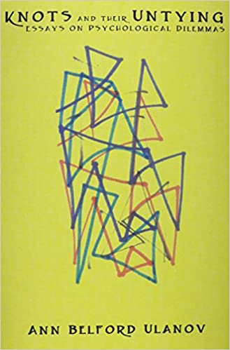 Book Knots and Their Untying: Essays on Psychological Dilemmas by Ulanov, Ann Belford (2014)