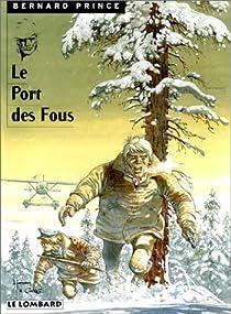 Bernard Prince, tome 13 : Le Port des fous par Greg