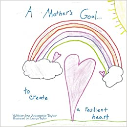 Book A Mother's Goal...: to create a resilient heart