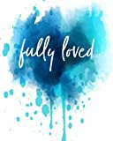 img - for Fully Loved: Bible Study Journal / Notebook book / textbook / text book