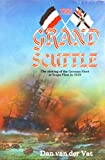 The Grand Scuttle: The Sinking of the German Fleet at Scapa Flow at 1919