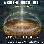 A Guided Tour of Hell: A Graphic Memoir | Samuel Bercholz