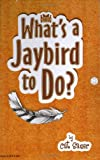 What's a Jaybird to Do?, Cat Sauer, 097044608X