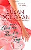 Front cover for the book Ain't Too Proud to Beg by Susan Donovan