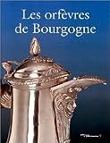 Les Orfèvres de Bourgogne