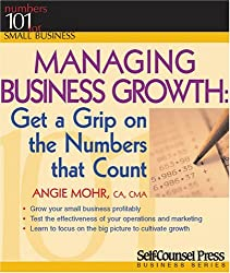 Managing Business Growth: Get (Numbers 101 for Small Business)