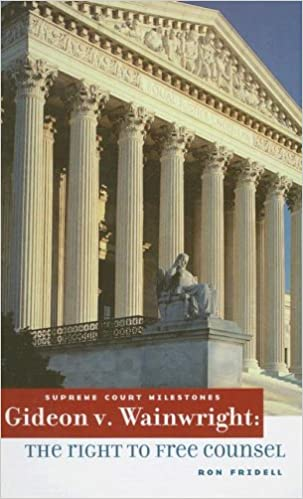 Gideon V. Wainwright: The Right to Free Counsel Supreme Court ...