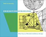 Exhibiting Ourselves: Fifty Years of British Exhibition Design