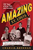 Amazing St. Louis, Charlie Brennan, 1935806564