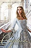 The Captive Maiden (Fairy Tale Romance Series)