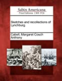 Sketches and Recollections of Lynchburg, , 1275767575