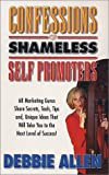 Confessions of Shameless Self Promoters, Debbie A. Allen, 0965096556