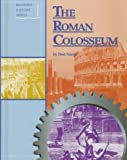 The Roman Colosseum (Building History Series)