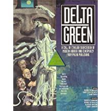 Delta Green: A Call of Cthulhu Sourcebook of Modern Horror and Conspiracy from Pagan Publishing