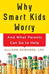 Why Smart Kids Worry: And What Parents Can Do to Help Kindle Edition
