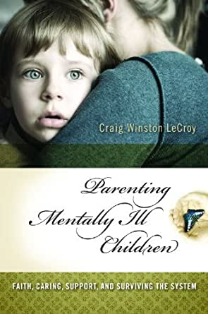 Parenting Mentally Ill Children Faith Caring Support border=