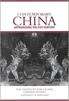 Contemporary China: Approaching the 21st Century, 26th Annual Sino-American Conference June, 1997 University of Maryland (Studies in Global Chinese Affairs, 2)