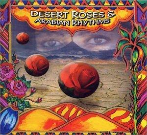 Desert Roses and Arabian Rhythms by Mondo Melodia