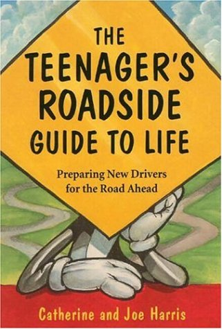 The Teenagers Roadside Guide to Life