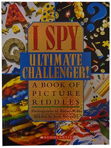 I Spy Ultimate Challenger: A Book of Picture Riddles