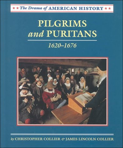 Pilgrims and Puritans: 1620-1676 (Drama of American History)