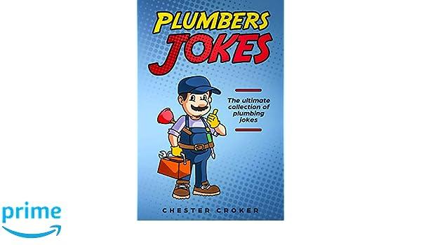 Plumbers Jokes: Funny Plumbing Jokes, Puns and Stories