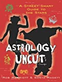 Astrology Uncut, Rob Marriott and Sonya Magett, 0812967933