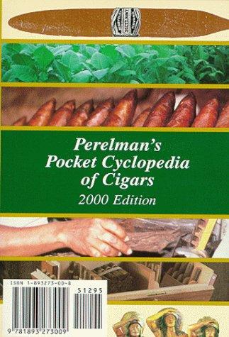 Perelman's Pocket Cyclopedia of Cigars, 2000 edition ()