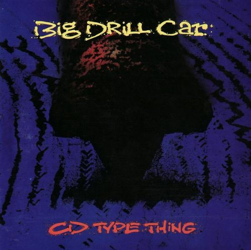 Price comparison product image Album / Tape / Cd Type Thing by Big Drill Car (1991-07-16)