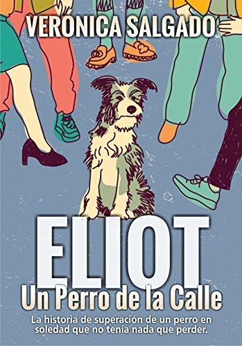 Eliot un perro de la calle: La historia de superación de un perro en soledad