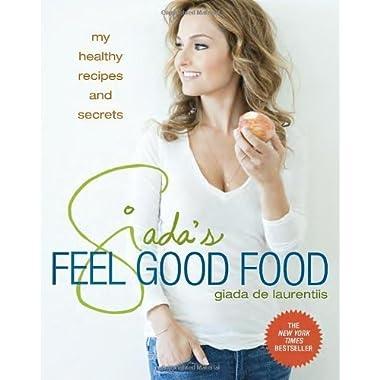Giada's Feel Good Food: My Healthy Recipes and Secrets Hardcover November 5, 2013