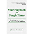 Your Playbook For Tough Times: Living Large On Small Change, For The Short Term Or The Long Haul