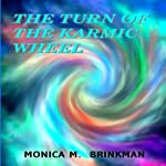 The Turn of the Karmic Wheel | Monica M. Brinkman