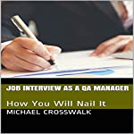Job Interview as a QA Manager: How You Will Nail It | Michael Crosswalk