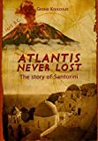 img - for Atlantis Never Lost The Story of Santorini book / textbook / text book