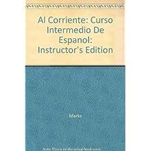 Al Corriente: Curso Intermedio De Espanol: Instructor's Edition (English and Spanish Edition)