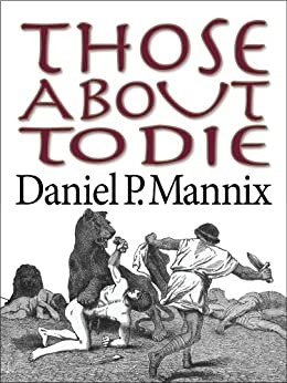 Those About to Die by [Mannix, Daniel P]