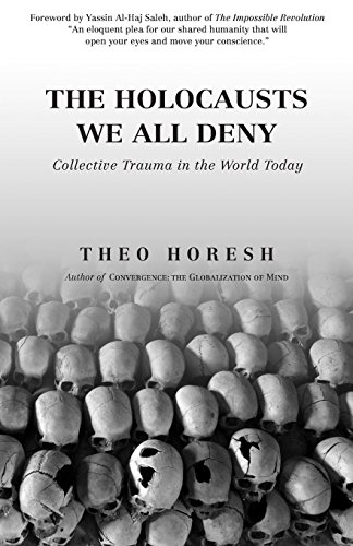The Holocausts We All Deny: Collective Trauma in the World Today
