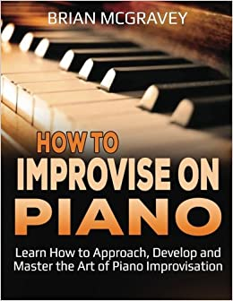 Carl Humphries The Piano Improvisation Hand Learn to Play Piano MUSIC BOOK