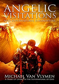 Angelic Visitations And Supernatural Encounters by Michael Van Vlymen ebook deal