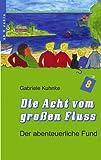 Die Acht Vom Großen Fluß, Band 1, Gabriele Kuhnke, 3833407905
