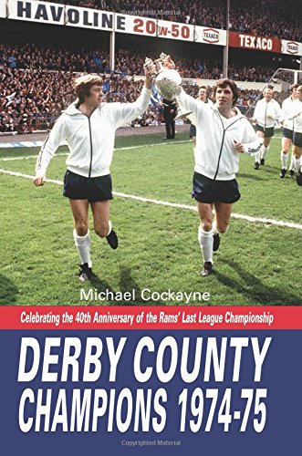 Derby County: Champions 1974-75: Celebrating the 40th Anniversary of the Rams' Last League Championship ebook