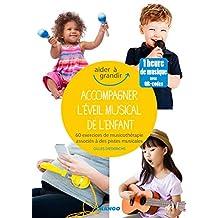 Accompagner l'éveil musical de l'enfant (Aider à grandir) (French Edition)