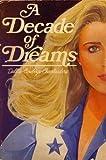 A Decade of Dreams: Dallas Cowboys Cheerleaders