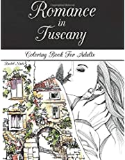 Romance in Tuscany - Coloring Book For Adults: Romantic Landscapes, Honeymoon & Valentines Love Vacation