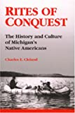 Rites of Conquest: The History and Culture of Michigan's Native Americans