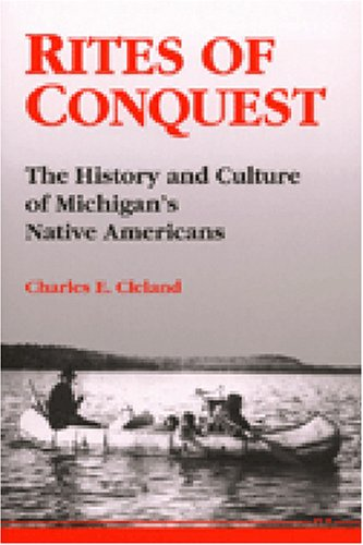 Rites of Conquest: The History and Culture of Michigan