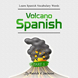 Learn Spanish Vocabulary Words with Volcano Spanish Audiobook