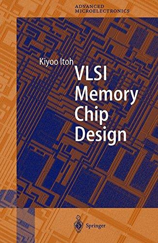 Vlsi Memory Chip Design  Springer Series In Advanced Microelectronics   V  5